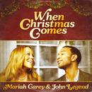 When Christmas Comes/Mariah Carey, John Legend