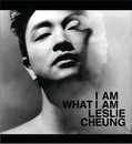 I am what I am/Leslie Cheung