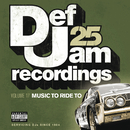 Def Jam 25, Vol 17 - Music To Ride To (Explicit Version)/Various Artists