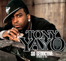 So Seductive (International Version)/Tony Yayo