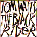 The Black Rider/Tom Waits