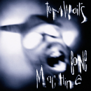 Bone Machine/Tom Waits