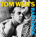 Rain Dogs/Tom Waits