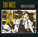 Swordfishtrombones/Tom Waits
