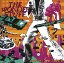 Never Loved Elvis (Remastered with additional tracks)/The Wonder Stuff
