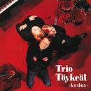 Kudos/Trio Töykeät