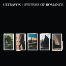 Systems Of Romance (Remastered & Expanded)/Ultravox!