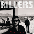 When You Were Young/The Killers