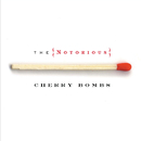 The Notorious Cherry Bombs/The Notorious Cherry Bombs
