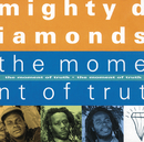 The Moment Of Truth/The Mighty Diamonds