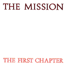 The First Chapter (Reissued With Bonus Tracks)/The Mission