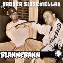 Blannebann/Bröder Sinsemellan