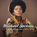 ピュア・マイケル : モータウン・ア・カペラ/Michael Jackson