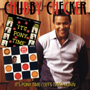 It's Pony Time/Let's Twist Again/Chubby Checker
