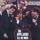 Tell Me When/The Applejacks