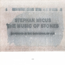 The Music Of Stones/Stephan Micus