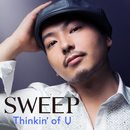 Thinkin' of U/Sweep