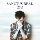 Pray (Radio Mix)/Sanctus Real