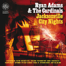 Jacksonville City Nights (International Version)/Ryan Adams & The Cardinals