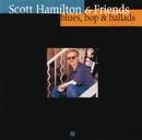 SCOTT H.&FRIENDS/BLU/Scott Hamilton, Greg Gisbert, Norman Simmons, Dennis Irwin, Chuck Riggs, Duke Robillard, Joel Helleny