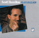Scott Hamilton Plays Ballads/Scott Hamilton