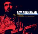 The Prophet - Unreleased First Album/Roy Buchanan