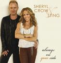 オルウェイズ・オン・ユア・サイド feat.スティング/Sheryl Crow, Sting