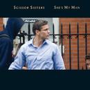 She's My Man (International Comm Maxisingle)/Scissor Sisters