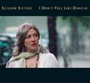I Don't Feel Like Dancin'/Scissor Sisters