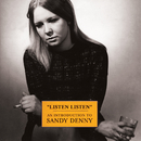 Listen, Listen - An Introduction To Sandy Denny/Sandy Denny