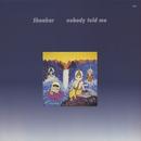 Nobody Told Me/Shankar