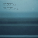 Skirting The River Road - Songs and Settings of Whitman, Blake and Vaughan/Robin Williamson