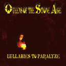 Lullabies To Paralyze (International Version)/Queens Of The Stone Age