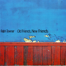 Old Friends, New Friends/Ralph Towner