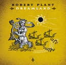 Dreamland/Robert Plant