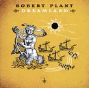 Dreamland (UK/Japan/Australia comm CD)/Robert Plant