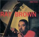 ディス・イズ・レイ・ブラウン/Ray Brown
