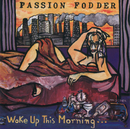 Woke Up This Morning/Passion Fodder