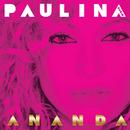 PAULINA RUBIO/ANANDA/Paulina Rubio