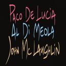 Paco De Lucia, Al Di Meola, John McLaughlin/Paco De Lucía, Al Di Meola, John McLaughlin