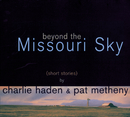 Beyond The Missouri Sky/Charlie Haden, Pat Metheny