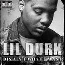 Dis Ain't What U Want/Lil Durk