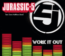Work It Out (International Version) (feat. Dave Matthews Band)/Jurassic 5