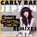 Tonight I'm Getting Over You/Carly Rae Jepsen