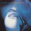 Le Chat Bleu/Mink DeVille