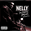 Da Derrty Versions: The Re-invention (Japan / UK Version)/Nelly