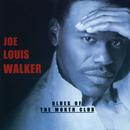 Blues Of The Month Club/Joe Louis Walker