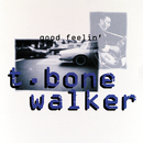 Good Feelin'/T-Bone Walker