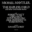 The Hapless Child And Other Inscrutable Stories/Michael Mantler