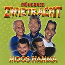 Moos hamma/Münchner Zwietracht